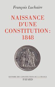 NAISSANCE D'UNE CONSTITUTION : 1848