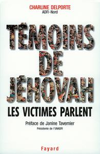 TEMOINS DE JEHOVAH LES VICTIMES PARLENT