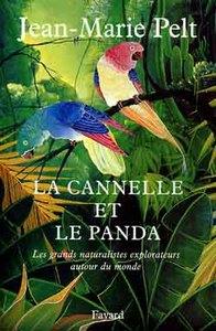 LA CANNELLE ET LE PANDA - LES GRANDS NARTURALISTES EXPLORATEURS AUTOUR DU MONDE