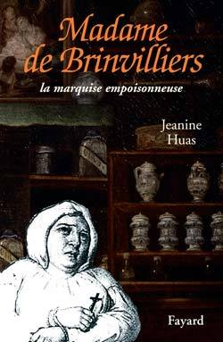 BIOGRAPHIES DIVERSES - 61 - MADAME DE BRINVILLIERS - LA MARQUISE EMPOISONNEUSE