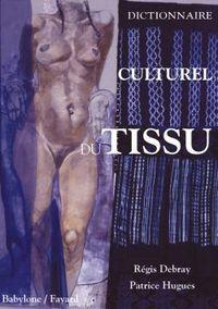 DICTIONNAIRE CULTUREL DU TISSU