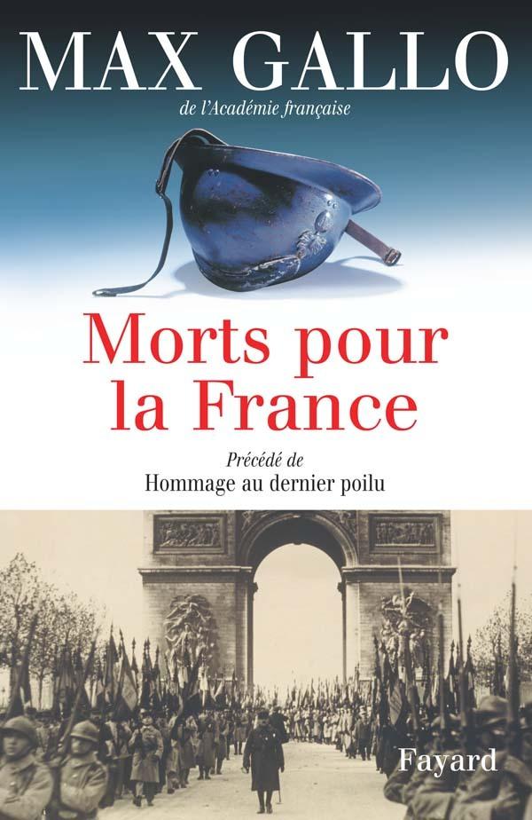 MORTS POUR LA FRANCE. PRECEDE DE HOMMAGE AU DERNIER POILU