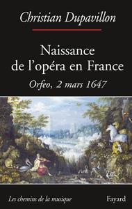 NAISSANCE DE L'OPERA EN FRANCE