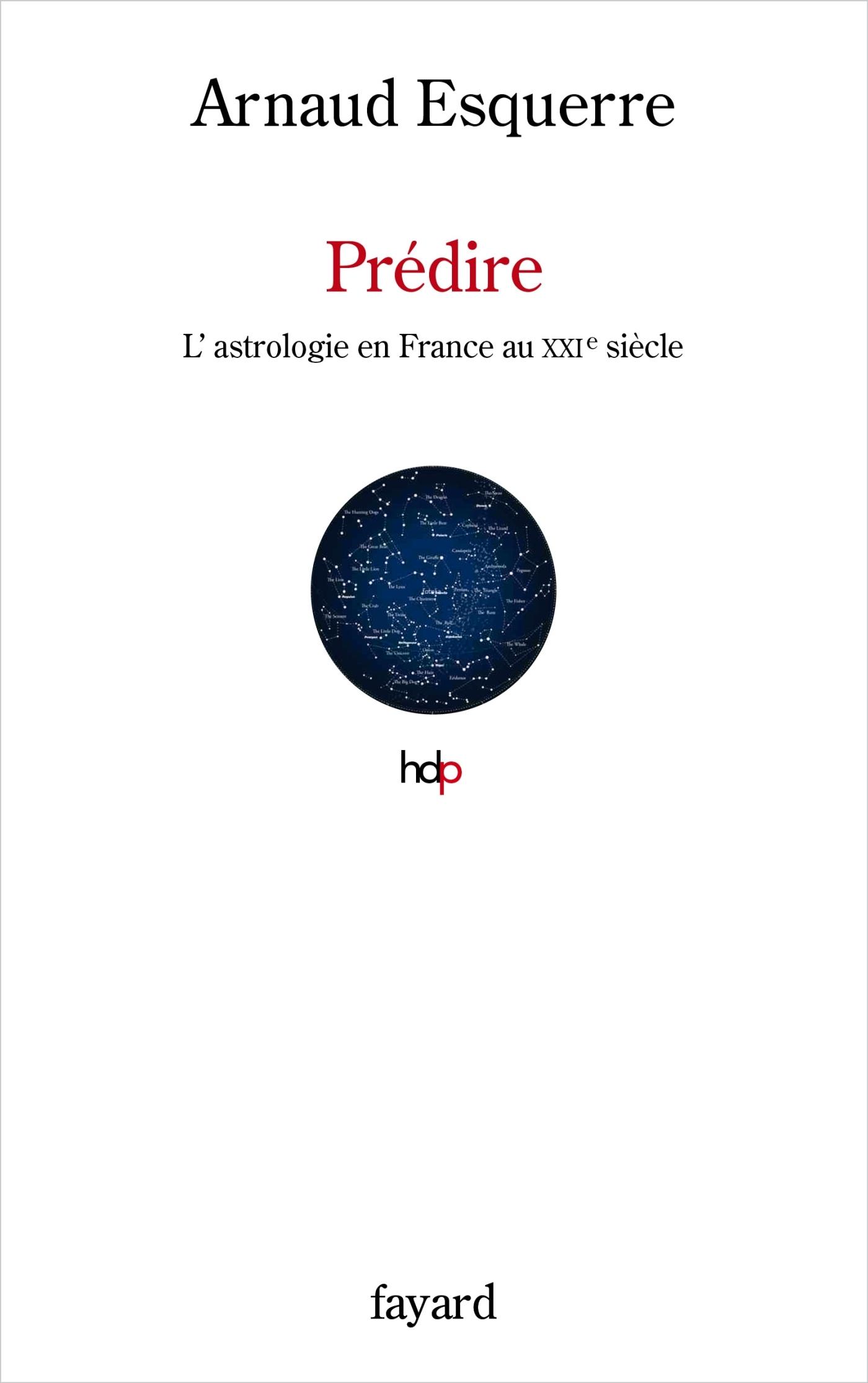 PREDIRE - L'ASTROLOGIE EN FRANCE AU XXIE SIECLE