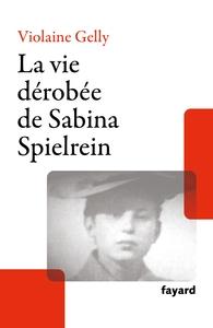 LA VIE DEROBEE DE SABINA SPIELREIN