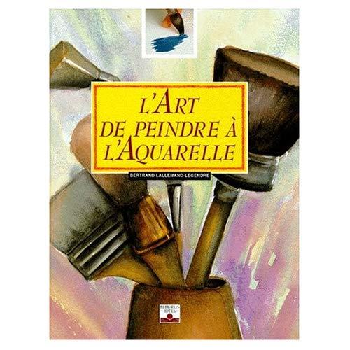 ART DE PEINDRE A L'AQUARELLE
