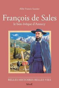 31-FRANCOIS DE SALES, LE BON EVEQUE D'ANNECY