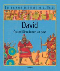 DAVID, QUAND DIEU DONNE UN PAYS