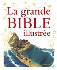 LA GRANDE BIBLE ILLUSTREE (+CD)