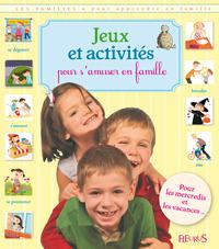 JEUX ET ACTIVITES POUR S'AMUSER EN FAMILLE