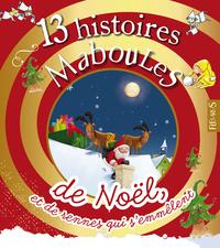 13 HISTOIRES MABOULES DE NOEL ET DE RENNES QUI S'EMMELENT
