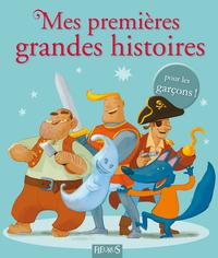 MES PREMIERES GRANDES HISTOIRES - POUR LES GARCONS !