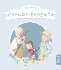 HISTOIRES A LIRE AVEC MES GRAND-PARENTS