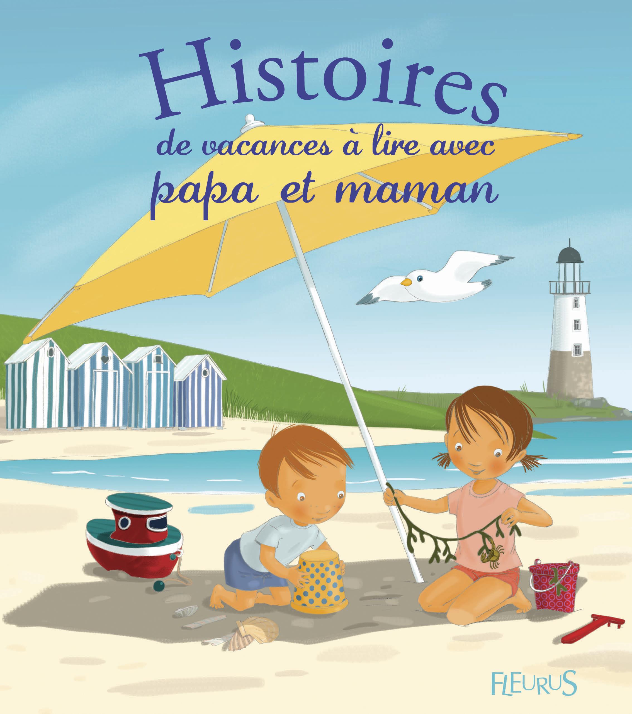 HISTOIRES DE VACANCES A LIRE AVEC PAPA ET MAMAN