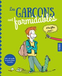 LES GARCONS SONT FORMIDABLES ! (ET LES FILLES AUSSI)