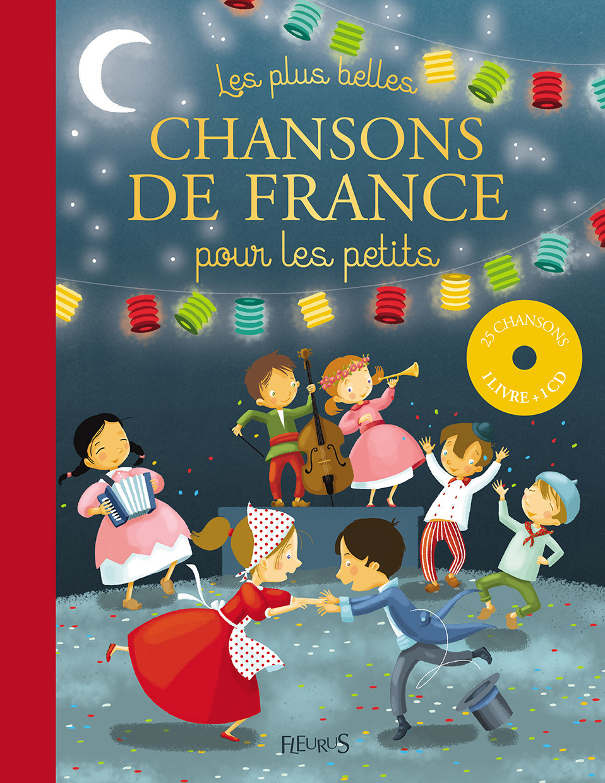 LES PLUS BELLES CHANSONS DE FRANCE POUR LES PETITS (+CD)
