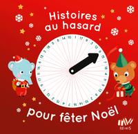 HISTOIRES AU HASARD POUR FETER NOEL