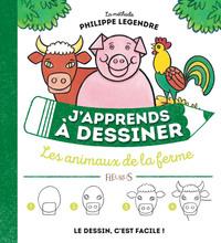 J'APPRENDS A DESSINER LES ANIMAUX DE LA FERME