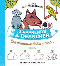 J'APPRENDS A DESSINER LES ANIMAUX DE LA MAISON