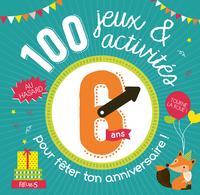 100 JEUX ET ACTIVITES AU HASARD POUR FETER TON ANNIVERSAIRE - 6 ANS