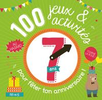 100 JEUX ET ACTIVITES AU HASARD POUR FETER TON ANNIVERSAIRE - 7 ANS