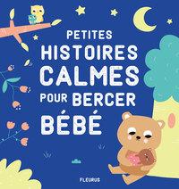 PETITES HISTOIRES CALMES POUR BERCER BEBE