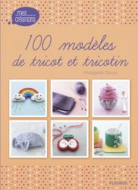 100 MODELES DE TRICOTS ET TRICOTIN