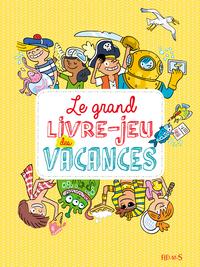 LE GRAND LIVRE-JEU DES VACANCES