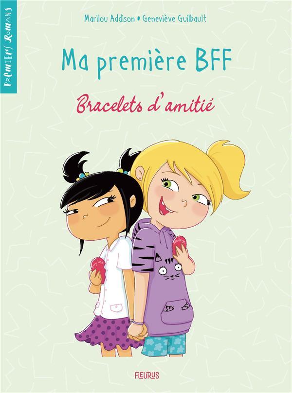 MA PREMIERE BFF - TOME 1 - BRACELETS D'AMITIE