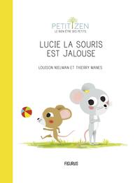 LUCIE LA SOURIS EST JALOUSE