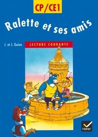 RALETTE ET SES AMIS CP/CE1, LIVRE DE LECTURE COURANTE