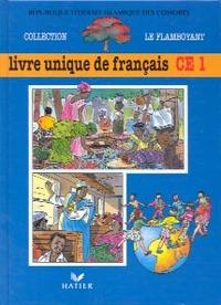 LE FLAMBOYANT LIVRE DE L'ELEVE, LIVRE UNIQUE DE FRANCAIS, CE1, COMORES