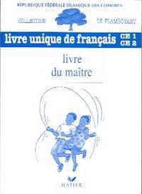 LE FLAMBOYANT, LIVRE DU MAITRE, LIVRE UNIQUE DE FRANCAIS, CE1-CE2, COMORES