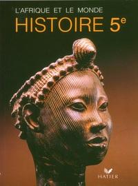 L'AFRIQUE ET LE MONDE, HISTOIRE, 5E, LIVRE DE L'ELEVE