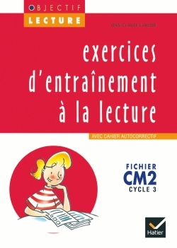 OBJECTIF LECTURE - EXERCICES D'ENTRAINEMENT A LA LECTURE CM2