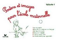 POSTERS ET IMAGES POUR L'ECOLE MATERNELLE, PREMIERE VALISETTE (MATERIEL COLLECTIF)