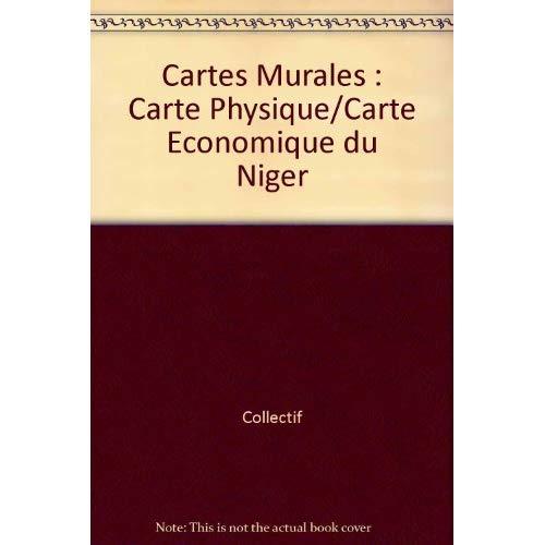 CARTES MURALES : CARTE PHYSIQUE/CARTE ECONOMIQUE DU NIGER