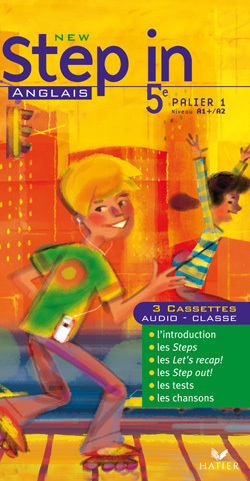 NEW STEP IN ANGLAIS 5E - 3 CASSETTES AUDIO CLASSE, ED. 2007
