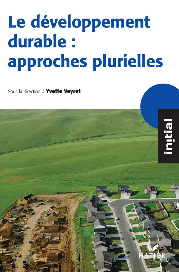 INITIAL - LE DEVELOPPEMENT DURABLE : APPROCHES PLURIELLES