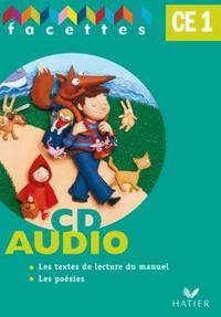 FACETTES FRANCAIS CE1 ED. 2008 - CD AUDIO : LES LEXTES DE LECTURE DU MANUEL, LES POESIES