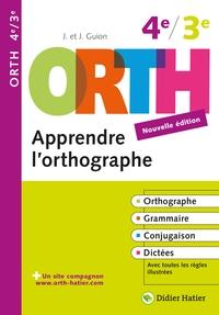 APPRENDRE L'ORTHOGRAPHE 3E/4E BELGIQUE