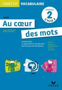 OBJECTIF VOCABULAIRE AU COEUR DES MOTS - FICHIER NIVEAU 2 CYCLE 3