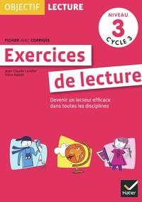 OBJECTIF LECTURE - EXERCICES DE LECTURE, FICHIER AVEC CORRIGES NIVEAU 3 CYCLE 3