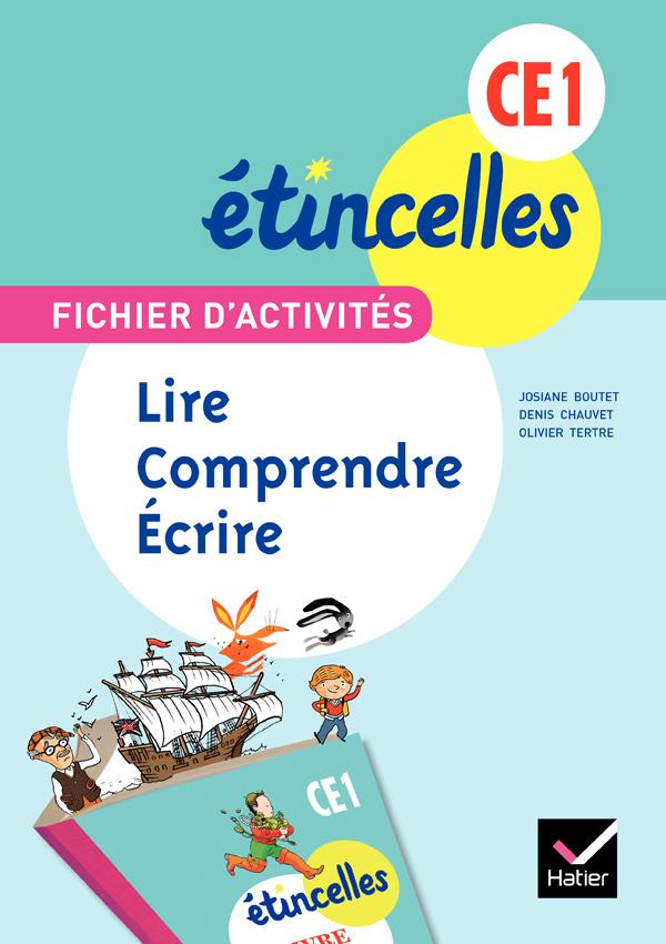 ETINCELLES FRANCAIS CE1 ED. 2012 - FICHIER D'ACTIVITES LIRE, COMPRENDRE, ECRIRE