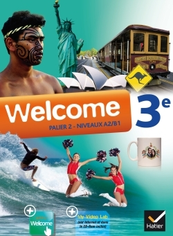WELCOME ANGLAIS 3E ED. 2014 - MANUEL DE L'ELEVE + CD AUDIOROM