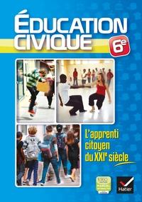 L'APPRENTI CITOYEN DU XXIE S EDUCATION CIVIQUE 6E ED. 2013 - CAHIER D'ACTIVITES DE L'ELEVE