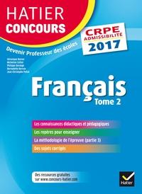 HATIER CONCOURS CRPE 2017 - FRANCAIS TOME 2 - EPREUVE ECRITE D'ADMISSIBILITE -