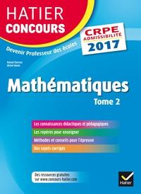 HATIER CONCOURS CRPE 2017 - EPREUVE ECRITE D'ADMISSIBILITE - MATHEMATIQUES TOME 2