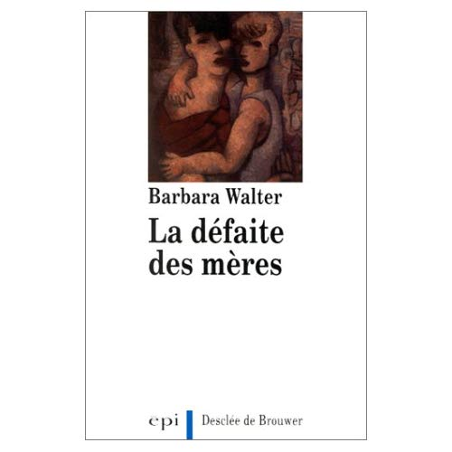 DEFAITE DES MERES (LA) (B.WALTER)