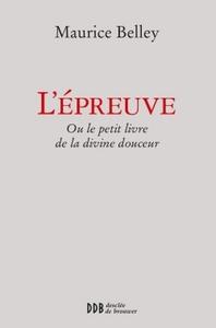 L'EPREUVE - OU LE PETIT LIVRE DE LA DIVINE DOUCEUR